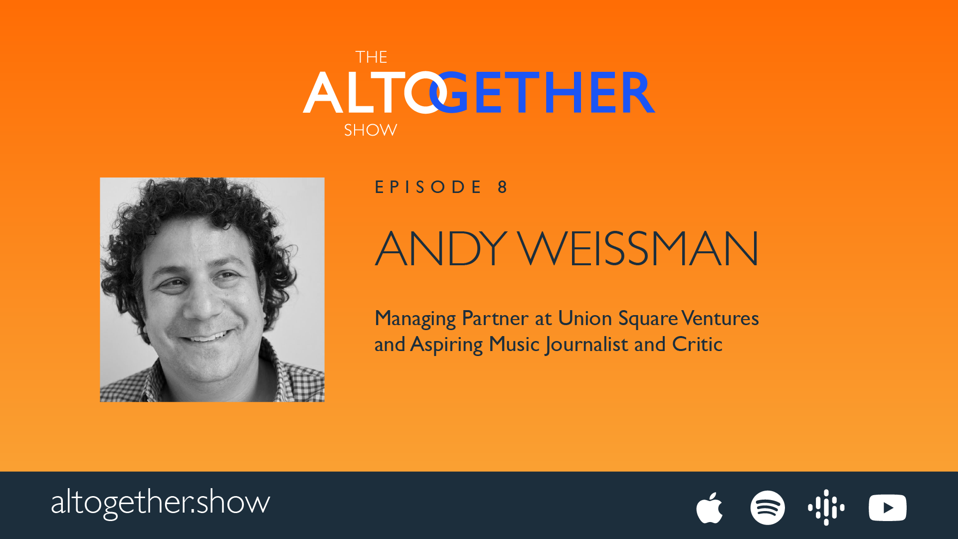 THE ALTOGETHER SHOW - Andy Weissman